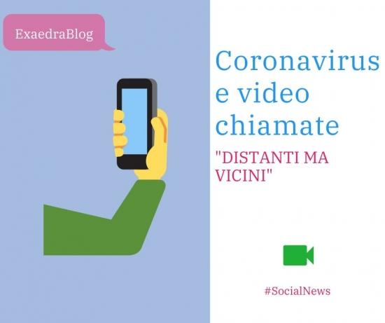 Coronavirus e video chiamate